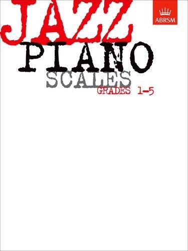 Jazz Piano Scales: Grades 1-5 (ABRSM Exam Pieces) (1 2 Scale E-gitarre)