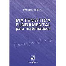 Matemática fundamental para matemáticos (Ciencias naturales y exactas nº 2)