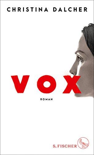 Buchseite und Rezensionen zu 'Vox: Roman' von Christina Dalcher