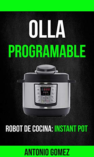 Olla programable: Robot de cocina: Instant Pot eBook: Antonio ...