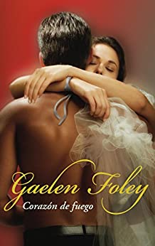 Corazón de fuego (Saga de los Knight 2) de [Gaelen, Foley]