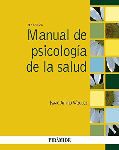 Manual de psicología de la salud por Isaac Amigo Vázquez