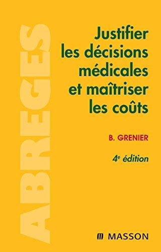 Justifier les décisions médicales et maîtriser les coûts