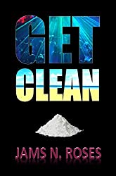 Get Clean (Hard Knock Life Book 1) (English Edition)