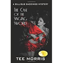 Billibub Baddings and the Case of the Singing Sword by Tee Morris (2004-10-01)