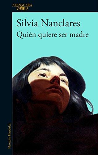 Quién quiere ser madre eBook: Silvia Nanclares: Amazon.es: Tienda ...