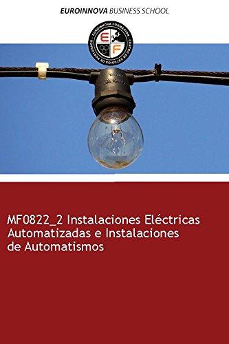 Libro de MF0822_2 Instalaciones Eléctricas Automatizadas e Instalaciones de Automatismos
