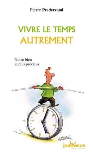 Vivre le temps autrement par Pierre Pradervand