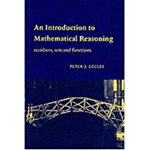 [(An Introduction to Mathematical Reasoning: Numbers, Sets and Functions)] [ By (author) Peter J. Eccles ] [January, 1998]