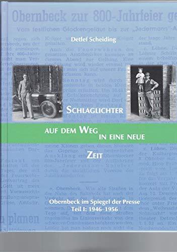 Schlaglichter auf dem Weg in eine neue Zeit: Obernbeck im Spiegel der Presse, Teil I: 1946-1956 (Blaue Reihe)