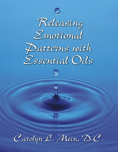 Releasing Emotional Patterns with Essential Oils: 2019 Edition (English Edition)