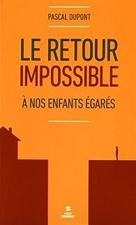 Le retour impossible par Pascal Dupont