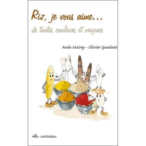 Riz Je Vous Aime (Nouv. ed)