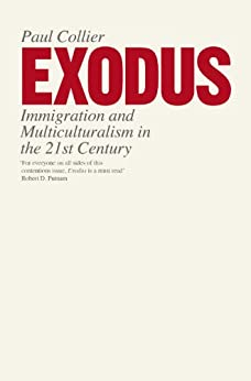 Exodus: Immigration and Multiculturalism in the 21st Century par [Collier, Paul]