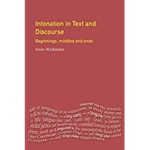 Intonation in Text and Discourse: Beginnings, Middles and Ends (Studies in Language and Linguistics)
