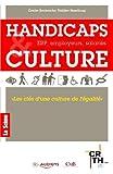 Handicaps Culture. ERP, employeurs, salariés : Les clés d'une culture de l'égalité   Parsat, Pascal. Auteur