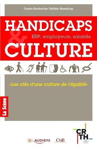 Handicaps & Culture : ERP, employeurs, salariés par CRTH, Pascal Parsat, Elisabeth Martin-Chabot, Maxime Caillaud, Hervé Guillon