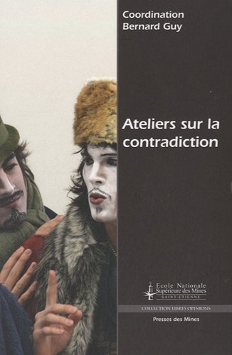 Ateliers sur la contradiction: Nouvelle force de développement en science et société.