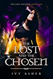 The Lost and the Chosen (The Lost Sentinel Book 1) by Ivy Asher