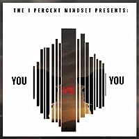 The 1 Percent Mindset Presents: You vs. You