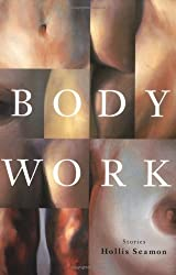 Body Work: Stories by Hollis Seamon (2000-05-01)