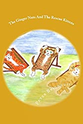 The Ginger Nuts And The Rescue Kittens: Volume 12 (Louisa's Ginger Nuts Cat Books)