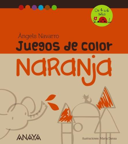 Juegos De Color. Naranja (Otras Colecciones - Juegos Con El Color)