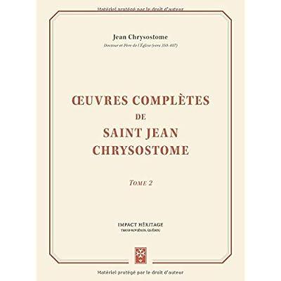 Œuvres complètes de saint Jean Chrysostome, tome 2