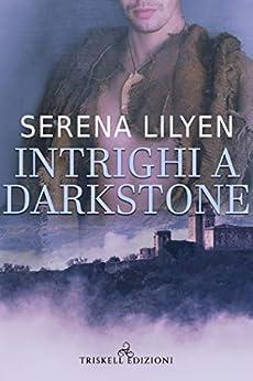 Intrighi a Darkstone di [Lilyen, Serena]