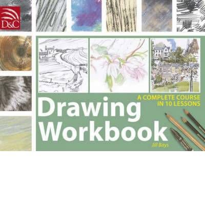 [ DRAWING WORKBOOK A COMPLETE COURSE IN 10 LESSONS BY BAYS, JILL](AUTHOR)SPIRAL BOUND