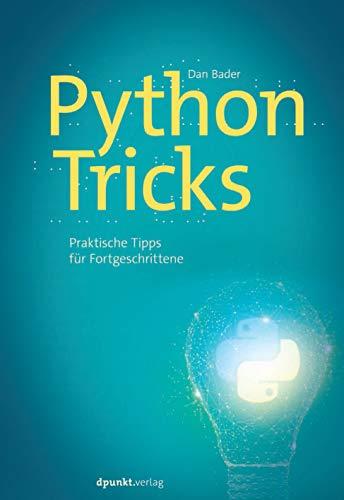 Python-Tricks: Praktische Tipps für Fortgeschrittene
