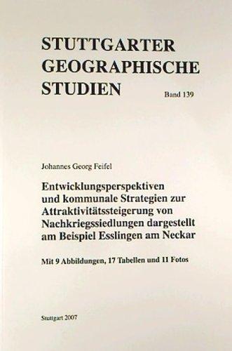 Entwicklungsperspektiven und kommunale Strategien zur Attraktivitätssteigerung von Nachkriegssiedlungen dargestellt am Beispiel Esslingen am Neckar (Stuttgarter Geographische Studien)
