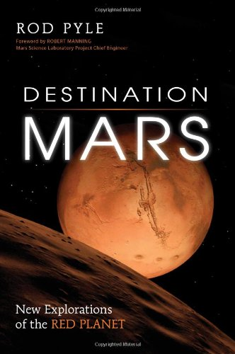 Destination Mars: New Explorations of the Red Planet