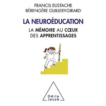 La Neuroéducation: La mémoire au cœur des apprentissages (OJ.SCIENCES)