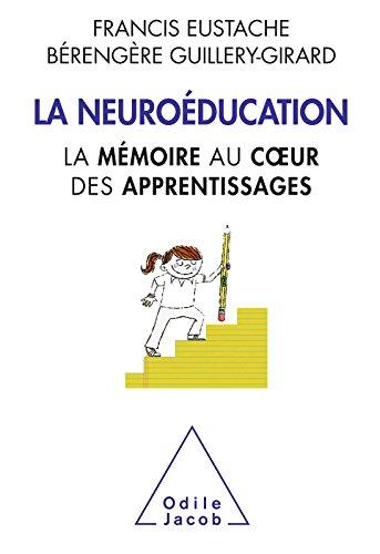 La Neuroéducation: La mémoire au cœur des apprentissages (OJ.SCIENCES) par Francis Eustache