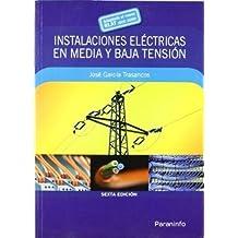 [(INSTALACIONES ELÉCTRICAS EN MEDIA Y BAJA TENSIÓN)] [Author: Jose Garcia Trasancos] published on (May, 2009)