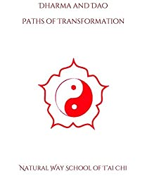 Dharma and Dao: Tantra and Tao (Natural Way T'ai Chi)