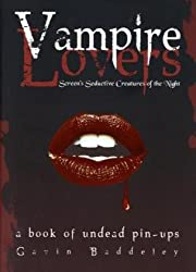 Vampire Lovers: Screen's Seductive Creatures of the Night by Gavin Baddeley (2010-04-02)