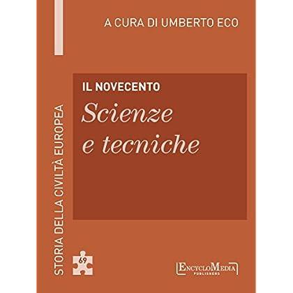 Il Novecento - Scienze E Tecniche: Storia Della Civiltà Europea A Cura Di Umberto Eco - 70