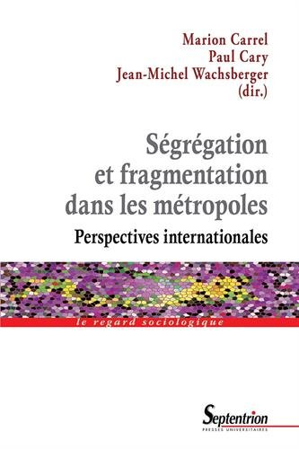 Sgrgation et fragmentation dans les mtropoles : Perspectives internationales