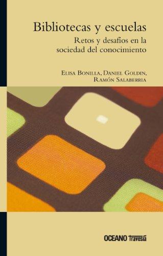 Bibliotecas y escuelas: Retos y posibilidades en la sociedad del conocimiento (Ágora) por Elisa Bonilla
