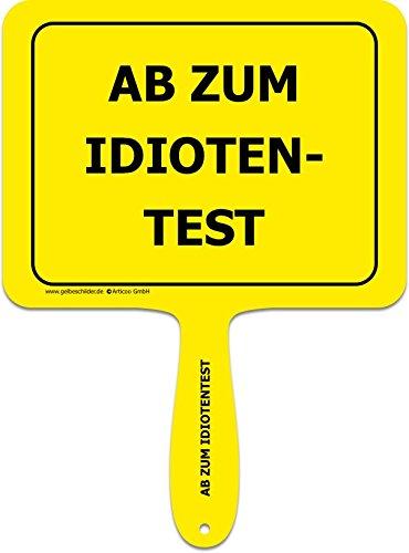 """""""Ab zum Idiotentest"""" - Lustiges gelbes Kunststoffschild mit Griff - GELBE SCHILDER - DAS ORIGINAL"""