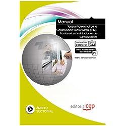Manual Tarjeta Profesional de la Construcción Sector Metal (TPM). Fontanería e Instalaciones de Climatización. Formación para el Empleo (Fpe Formacion Empleo (cep))