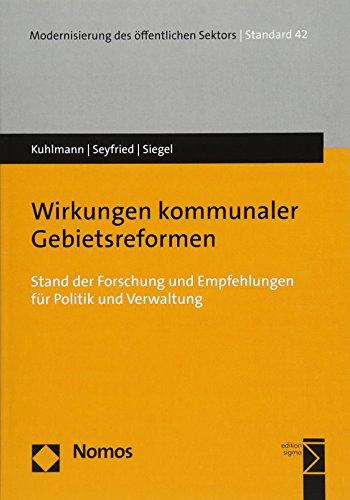 Wirkungen kommunaler Gebietsreformen: Stand der Forschung und Empfehlungen für Politik und Verwaltung