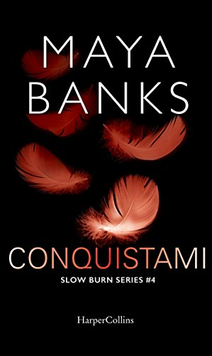 Conquistami (Slow Burn Series Vol. 4) di [Banks, Maya]