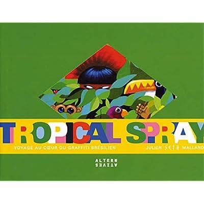 Tropical spray: Voyage au cœur du graffiti brésilien