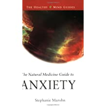 The Natural Medicine Guide to Anxiety (Healthy Mind Guides)
