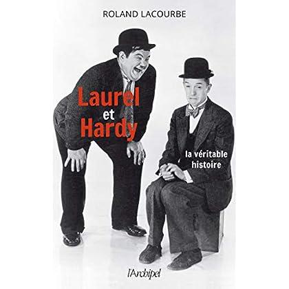Laurel et Hardy : la véritable histoire