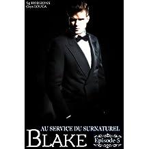 Au service du surnaturel - Saison 2 : BLAKE - Épisode 5