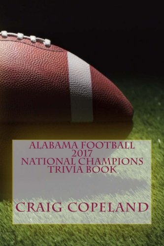 Alabama Football 2017 National Champions Trivia Book